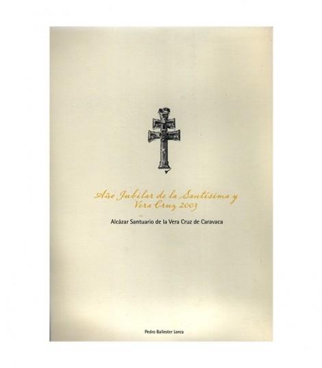 Año Jubilar de la Santísima y Vera Cruz 2003