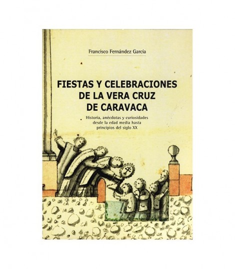 Fiestas y Celebraciones de la Vera Cruz de Caravaca