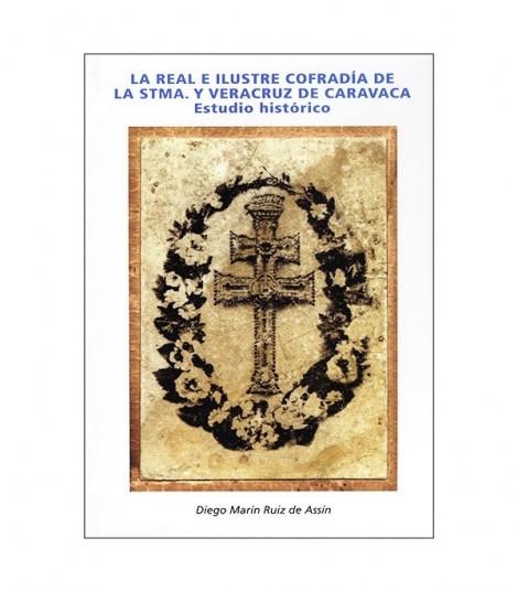 La Real e Ilustre cofradía de la Santísima y Vera Cruz de Caravaca