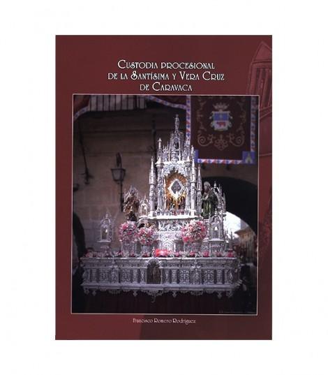 Custodia Proocesional de la Santísima y Vera Cruz de Caravaca